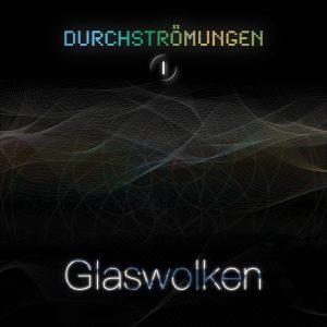 Albumcover: Durchströmungen I - Glaswolken